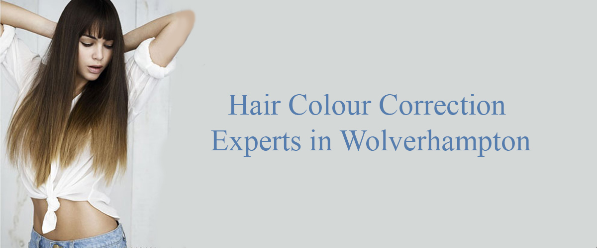 hair colour correction salon in Wolverhapmton